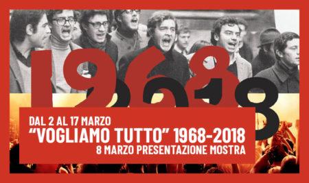 """Mostra """"VOGLIAMO TUTTO"""" 1968-2018"""