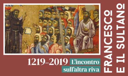 """Mostra """"Francesco e il Sultano 1219-2019"""""""